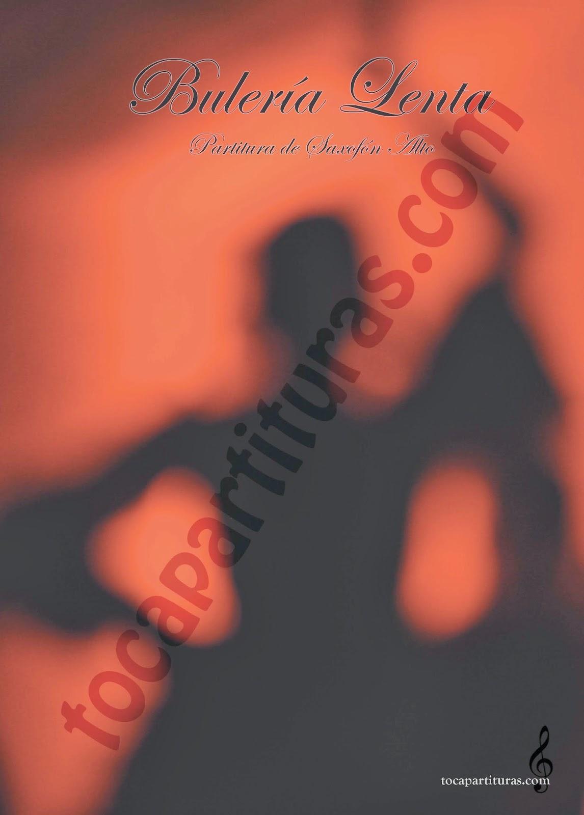 Bulería Lenta por diegosax Partitura de Flauta, Violín, Saxofón Alto, Trompeta, Viola, Oboe, Clarinete, Saxo Tenor, Soprano Sax, Trombón, Fliscorno, chelo, Fagot, Barítono, Bombardino, Trompa o corno, Tuba...