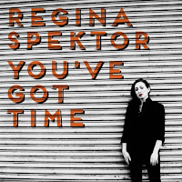 Regina Spektor. You've Got Time