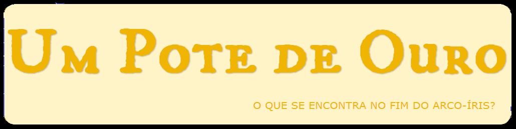 UM POTE DE OURO