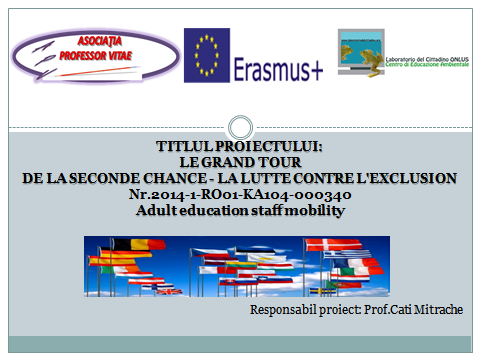 Changing lives. Opening minds. Erasmus+       Programul Uniunii Europene  2014 - 2020