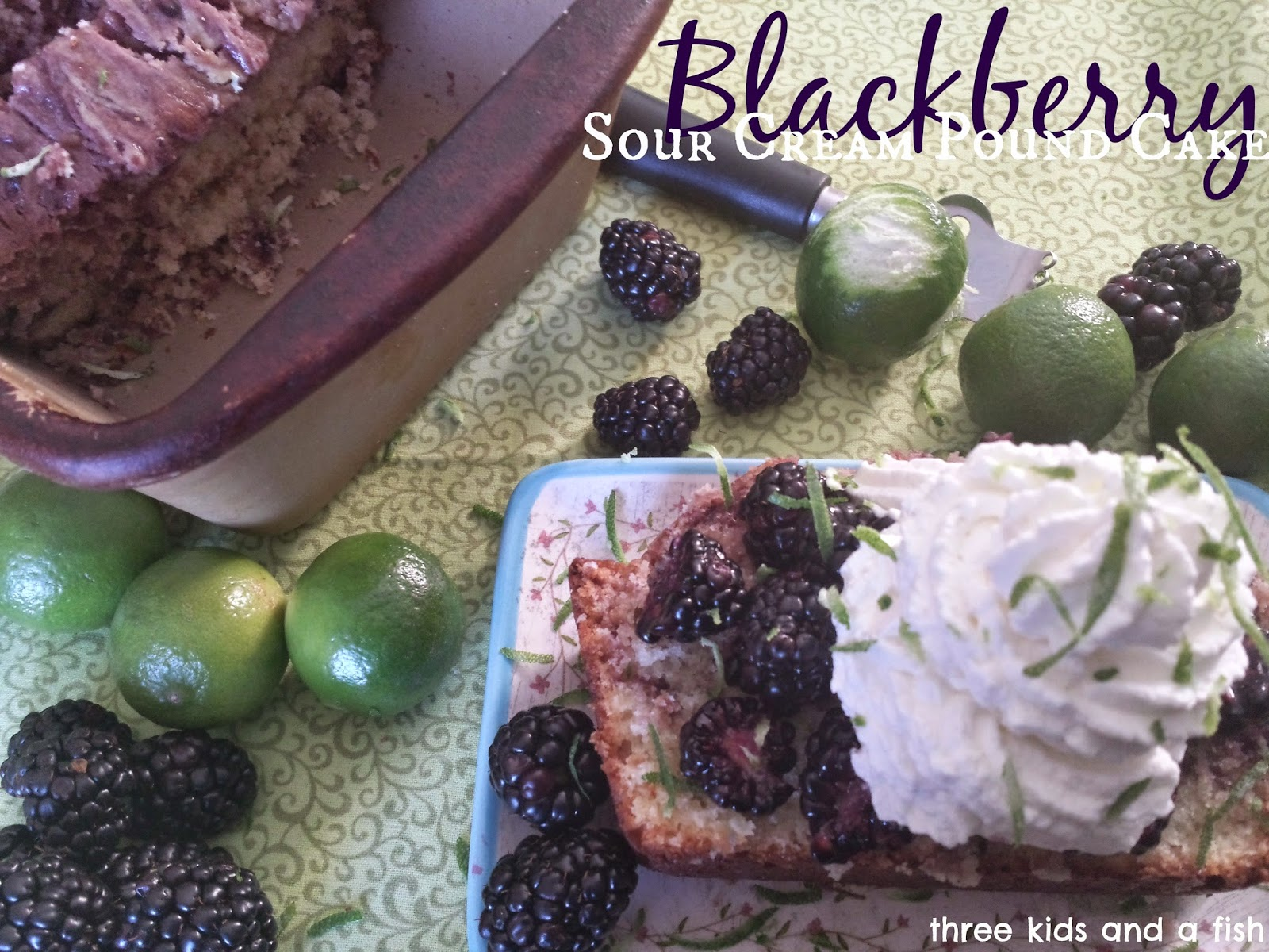 ... homemade lime whipped cream this blackberry sour cream pound cake is
