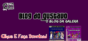 CD Blog do Gustavo - O Blog da Galera