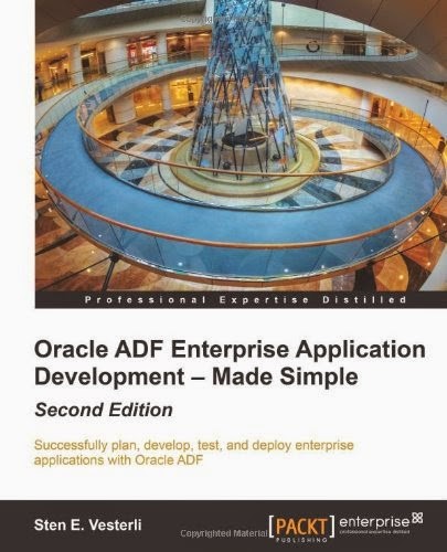 Oracle ADF Enterprise Application Development - Made Simple, Second Edition