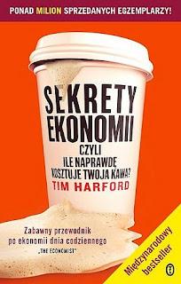 Tim Harford. Sekrety ekonomii czyli ile kosztuje twoja kawa.