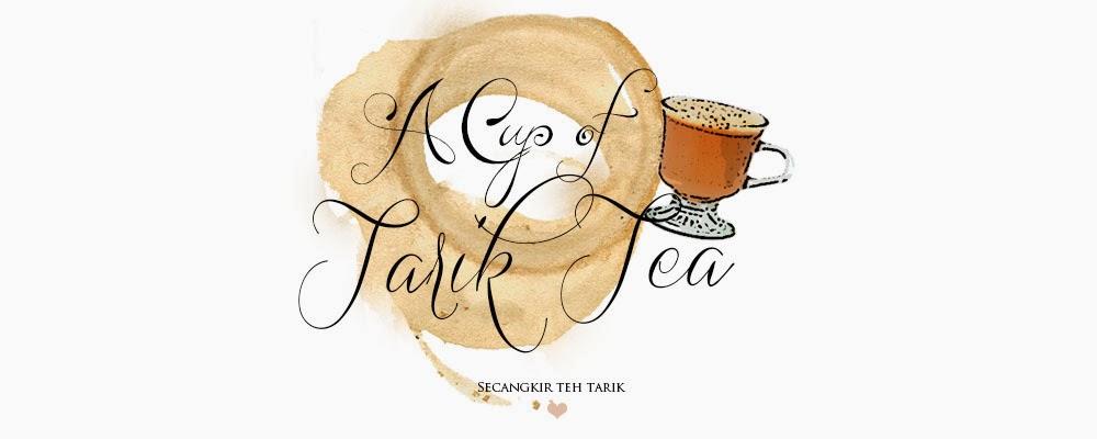 (( A Cup of Tarik Tea ))