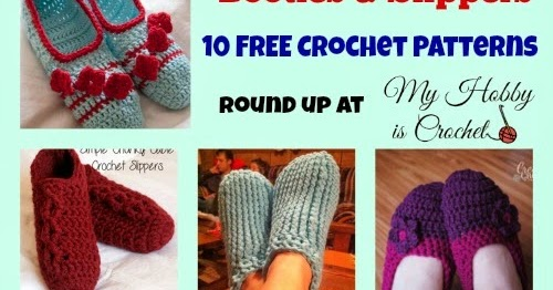 My Hobby Is Crochet: 10 Free Slippers/Booties Crochet Patterns for ...
