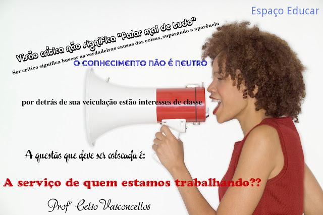http://3.bp.blogspot.com/-1VV2s3hb02A/UAQ8T5LLZUI/AAAAAAAAL-I/wt4pgP70ejk/s1600/frase+educa%C3%A7%C3%A3o+celso+vasconcellos.jpg