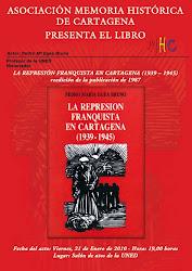 """LIBRO: """"LA REPRESIÓN FRANQUISTA EN CARTAGENA"""" Autor: Pedro Mª Egea Bruno Edita: Asociación Memoria"""