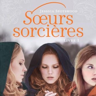 Sœurs sorcières, tome 1 de Jessica Spotswood