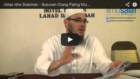 Ustaz Idris Sulaiman – Susunan Orang Paling Mulia di Muka Bumi