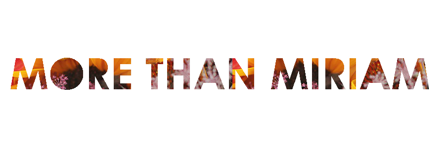 More Than Miriam