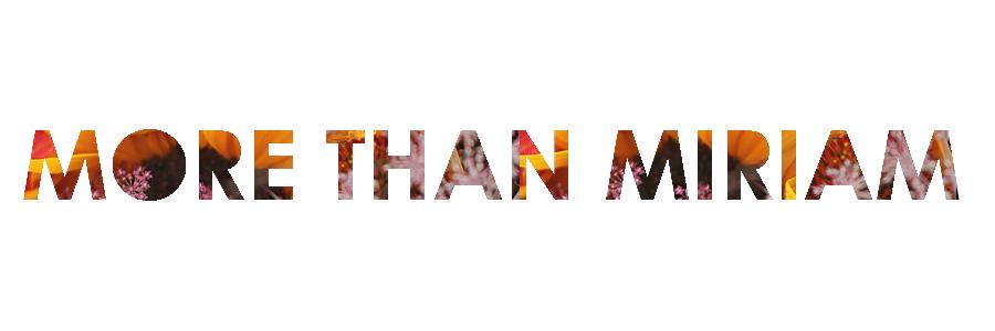 More Than Miriam