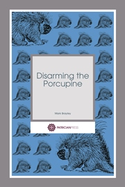 Disarming the Porcupine (Mark Brayley)