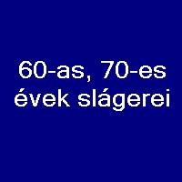 60-as, 70-es évek slágerei