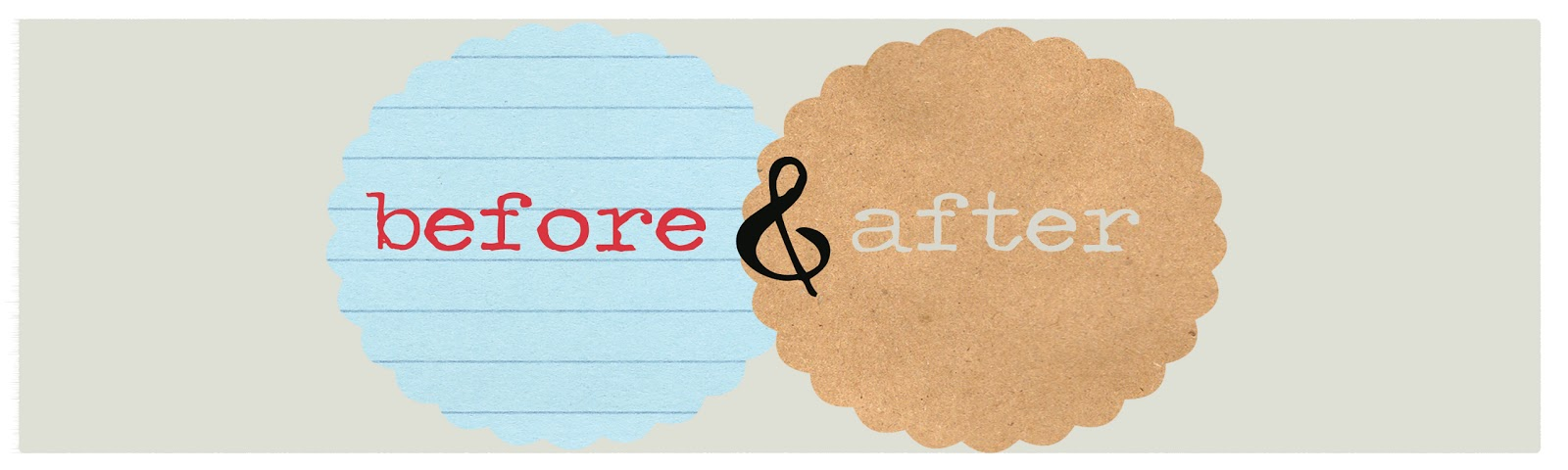 Lather. Write. Repeat.: Before and After: {All You Need is Love ...