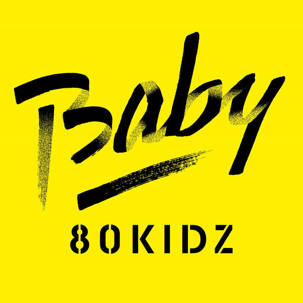 [Single] 80KIDZ – Baby (2015.09.16/MP3/RAR)
