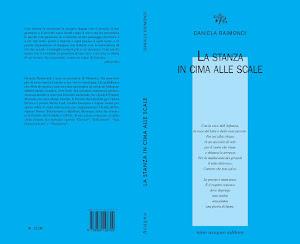 Il mio nuovo libro di poesie LA STANZA IN CIMA ALLE SCALE Nino Aragno Editore