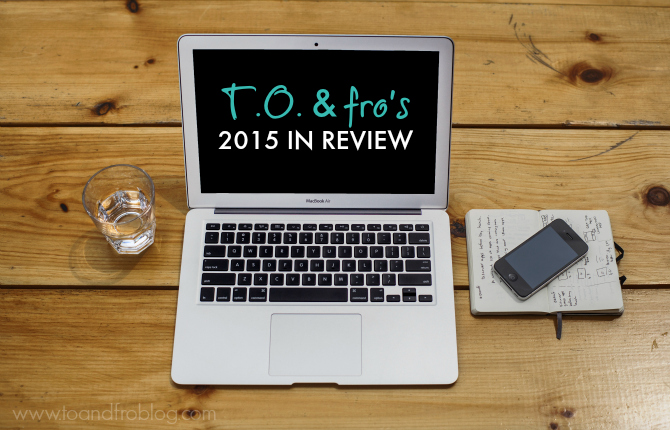 T.O. & fro's 2015 in review
