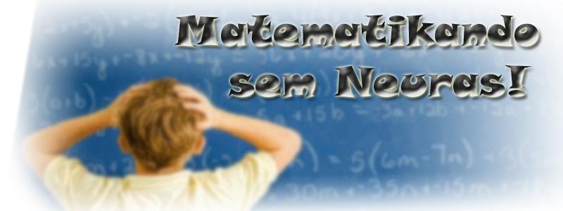 Matematikando sem Neuras