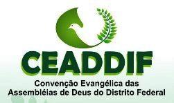 CONVENÇÃO CEADDIF - Fotos e programação.