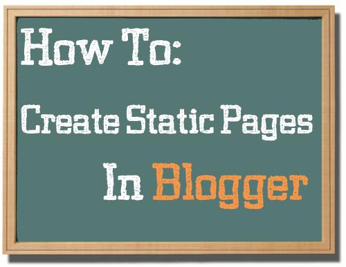 Cara Membuat Halaman Statis / Static Page di Blog