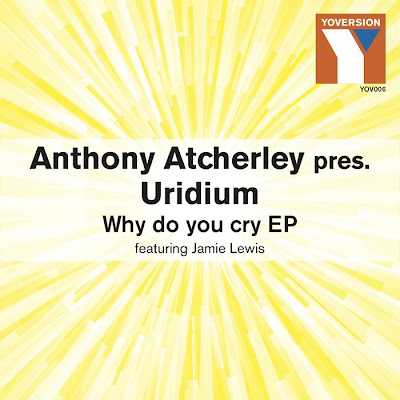 Anthony Atcherley Pres. Uridium - Why Do You Cry EP