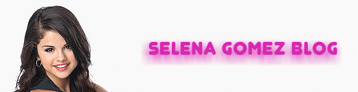 Selena gomez blog
