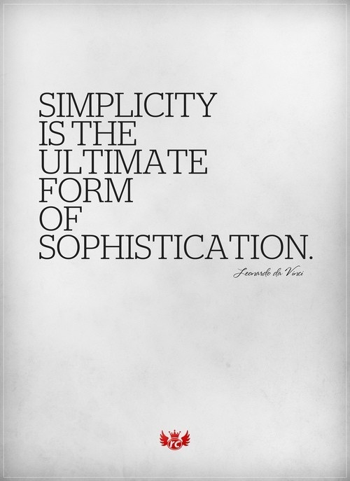 Quotes We Love: Simplicity is the Ultimate Form of Sophistication