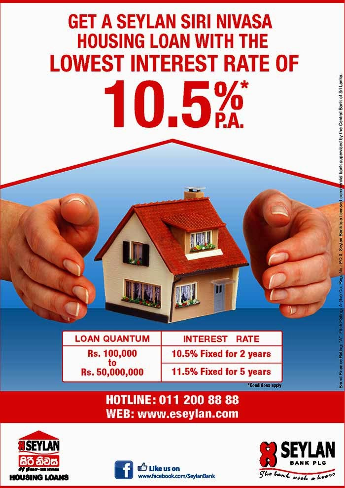 Make Your Dream Home a Reality  Seylan bank, the bank with a heart, now offers you Seylan Siri Niwasa housing loans at attractive rates of interest coupled with special benefits to make your dream home a reality.