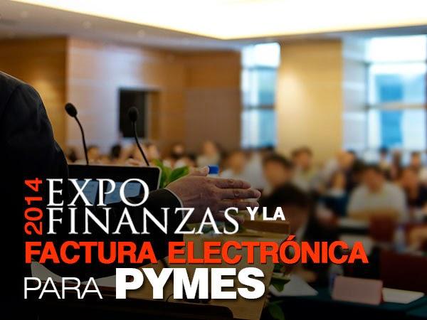 Expo Finanzas y la Factura Electronica para PYMES