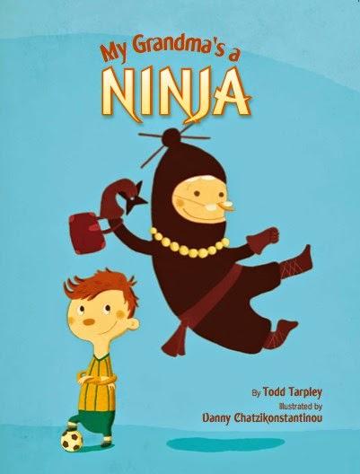 My Grandma's a Ninja by Todd Tarpley