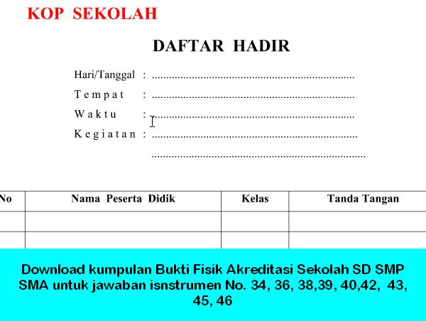 Download kumpulan Bukti Fisik Akreditasi Sekolah SD SMP SMA untuk jawaban isnstrumen No. 34, 36, 38,39, 40,42,  43, 45, 46