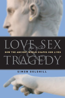simon goldhill love, sex and tragedy