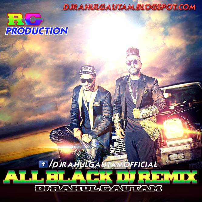 Hindi Dj Songs 2015 Mp3: All Black Sukhe Ft. Raftaar DJ Remix By Rahul Gautam