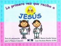 La primera vez que recibo a Jésus, editorial Noriega