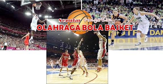 Seputar Pengertian Bola Basket