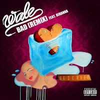 Wale. Bad (Remix) (Feat. Rihanna)