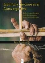 http://www.editorialcirculorojo.es/publicaciones/c%C3%ADrculo-rojo-investigaci%C3%B3n-iii/esp%C3%ADritus-y-demonios-en-el-chaco-argentino-reflexiones-desde-el-trabajo-de-campo-veinte-a%C3%B1os-despu/