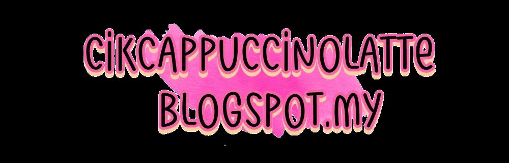 ✿ Cik Cappuccino Latte ✿