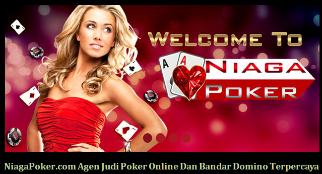 Niagapoker.com Agen Judi Poker Online dan Bandar Domino Terpercaya