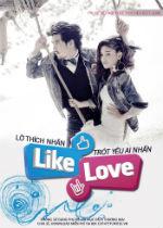 Lỡ thích nhấn LIKE Trót yêu ai nhấn LOVE - Chob Kod Like Chai Kod Love