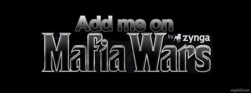 Add me on Mafia Wars