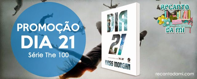 Promoção - Dia 21 Kass Morgan Editora Galera Trilogia The 100