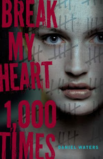 Break My Heart 1,000 Times by Daniel Waters