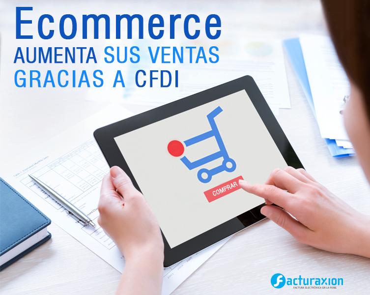 Ecommerce: aumenta tus ventas gracias a CFDI