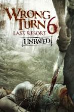 Wrong Turn 6 (Camino hacia el terror 6)  (2014)