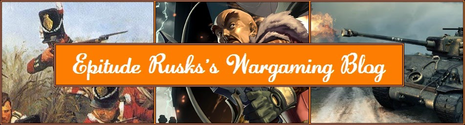 Epitude Rusk's Wargaming Blog