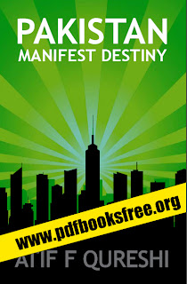 Pakistan Manifest Destiny by Atif F Qureshi Pdf Free Download