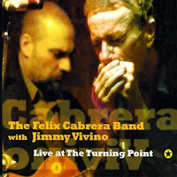 Felix Cabrera Band & Jimmy Vivino - Live At The Turning Point