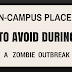 In-Campus Places to Avoid During a Zombie Outbreak